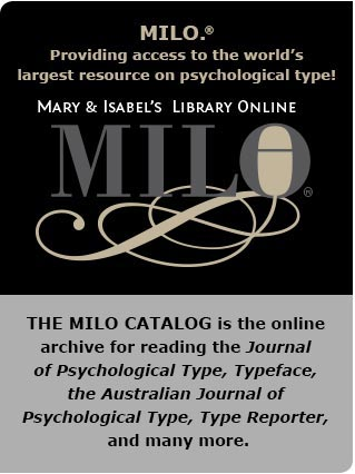 The MILO catalog is the official archive of the Journal of Psychological Type (JPT) and of TypeFace, the magazine of the British Association for Psychological Type